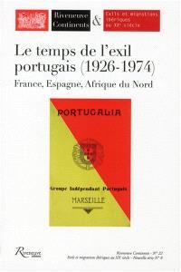 Riveneuve Continents. n° 22, Le temps de l'exil portugais, 1926-1974 : France, Espagne, Afrique du Nord