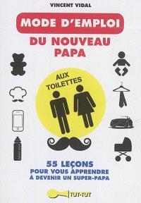 Le mode d'emploi du nouveau papa : aux toilettes
