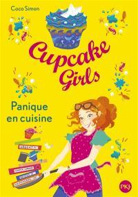 Cupcake girls. Volume 8, Panique en cuisine