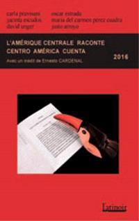 L'Amérique centrale raconte : 2016 = Centro América cuenta : 2016