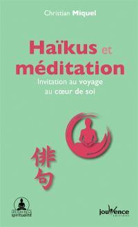 Haïkus et méditation : invitation au voyage au coeur de soi