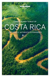 Lonely planet's best of Costa Rica : top sights, authentic experiences