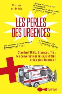 Les perles des urgences : standard Samu, urgences, 115 : les conversations les plus drôles et les plus décalées !