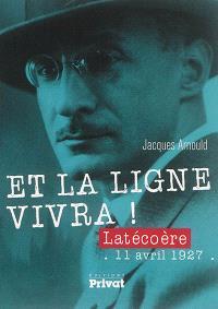 Et la ligne vivra ! : Latécoère, 11 avril 1927