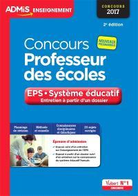 Concours professeur des écoles : EPS, système éducatif, entretien à partir d'un dossier : concours 2017, nouveaux programmes