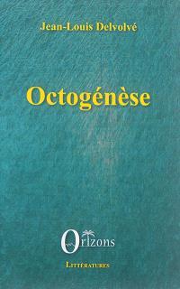 Octogénèse ou Le sourire de Tagès