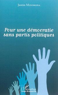 Pour une démocratie sans partis politiques