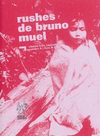 Rushes de Bruno Muel : livre & DVD
