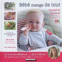 Bébé mange de tout : 200 recettes maison faciles : de 4 mois à 3 ans