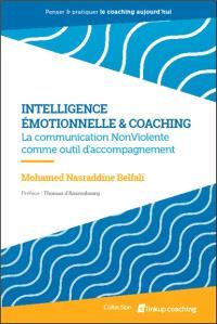 Intelligence émotionnelle & coaching : la communication non violente comme outil d'accompagnement