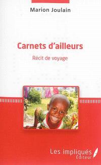 Carnets d'ailleurs : récit de voyage