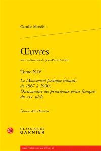 Oeuvres. Volume 14, Le mouvement poétique français de 1867 à 1900; Dictionnaire des principaux poètes français du XIXe siècle
