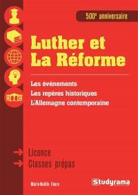 Luther et la Réforme : 500e anniversaire : licence, classes prépas