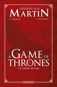 A game of thrones : le trône de fer : intégrale
