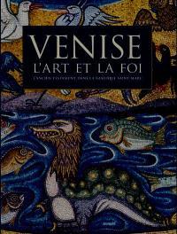 Venise, l'art et la foi, l'Ancien Testament dans la basilique Saint-Marc