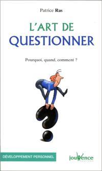 L'art de questionner : pourquoi, quand, comment ?