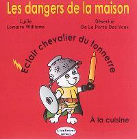 Eclair, chevalier du tonnerre, Les dangers de la maison : à la cuisine