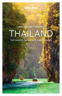 Lonely planet's best of Thailand : top sights, authentic experiences