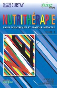 La nutrithérapie : bases scientifiques et pratique médicale