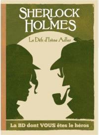 Sherlock Holmes, Le défi d'Irène Adler