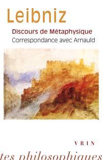 Discours de métaphysique; Correspondance avec Arnauld