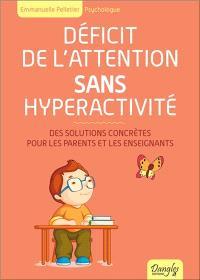 Déficit de l'attention sans hyperactivité : des solutions concrètes pour les parents et les enseignants