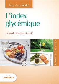 L'index glycémique : le guide minceur et santé