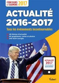 Actualité 2016-2017 : tous les événements incontournables : concours et examens 2017