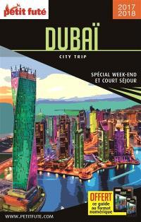 Dubaï : spécial week-end et court séjour : 2017-2018