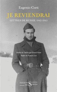 Je reviendrai : lettres de Russie : 1942-1943
