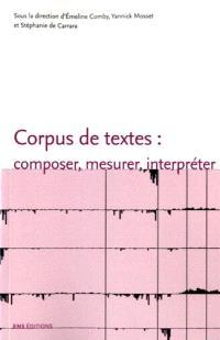 Corpus de textes : composer, mesurer, interpréter