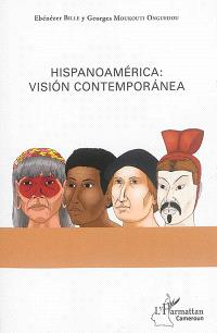Hispanoamérica : vision contemporanea