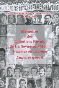 Mémoires des chantiers navals de La Seyne-sur-Mer. Volume 2, Femmes en chantier, luttes et travail