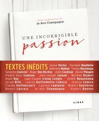 Une incorrigible passion