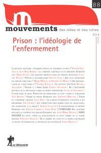 Mouvements. n° 88, Prison : l'idéologie de l'enfermement