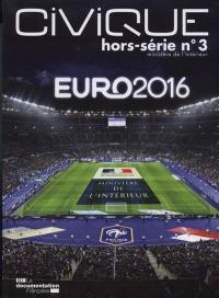 Civique, hors série. n° 3, Euro 2016