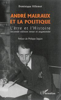 André Malraux et la politique : l'être et l'histoire