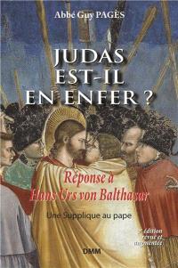 Judas est-il en enfer ? : réponse à Hans Urs von Balthasar