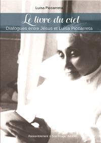 Le livre du ciel : dialogues entre Jésus et Luisa Piccarreta
