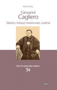 Giovanni Cagliero : salésien, évêque missionnaire, cardinal, 1838-1926