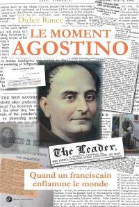 Le moment Agostino : quand un franciscain enflamme le monde