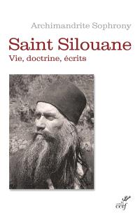 Saint Silouane l'Athonite : 1866-1938 : vie, doctrine, écrits