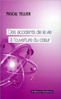 Des accidents de la vie à l'ouverture du coeur