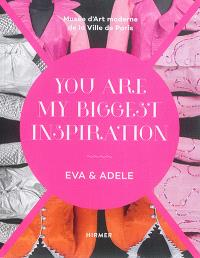 Eva & Adele : you are my biggest source of inspiration