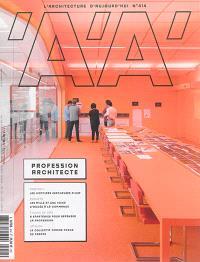 Architecture d'aujourd'hui (L'). n° 414, Profession architecte