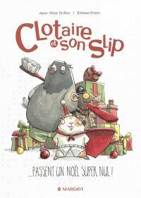 Clotaire et son slip : ... passent un Noël super nul !