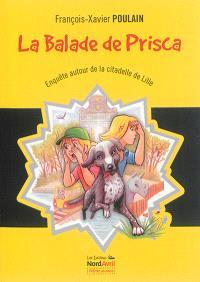 La balade de Prisca : enquête autour de la citadelle de Lille