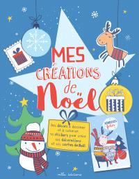 Mes créations de Noël : des décors à dessiner et à colorier : 70 stickers pour créer ses décorations et ses cartes de Noël