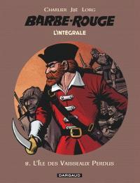 Barbe-Rouge : l'intégrale. Volume 8, L'île des vaisseaux perdus