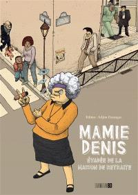 Mamie Denis : évadée de la maison de retraite